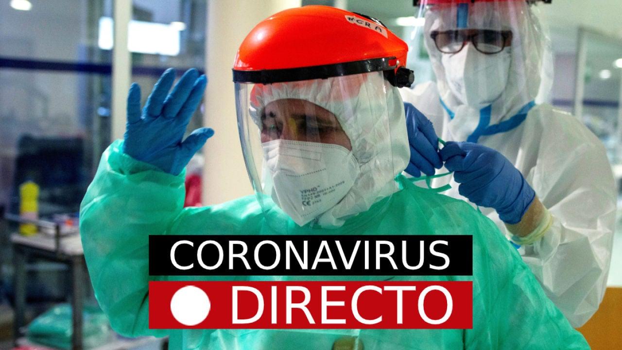 COVID-19, hoy   Medidas, confinamientos perimetral por coronavirus en España y nuevas restricciones , en directo
